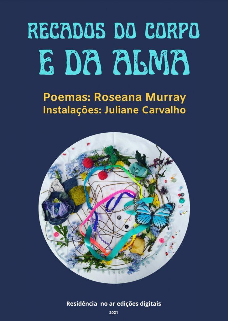 de-corpo-e-de-alma-roseana-murray-e-juliane-carvalho-2021